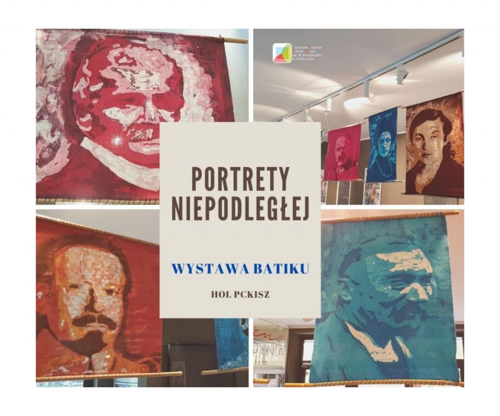 """Wystawa batiku """"Portrety Niepodległej"""""""